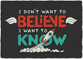 """Poster with atheistic phrase """"I don't want to believe, I want to know"""" poster"""
