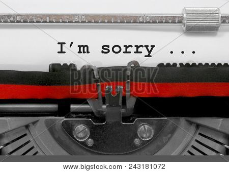 I M Sorry Text By The Old Typewriter On White Paper