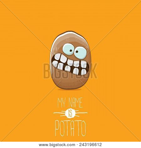 Vector Brown Potato Cartoon Character Isolated On Orange Background. My Name Is Potato Vector Concep