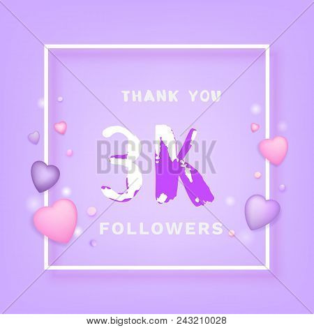 3k Followers Thank You Phrase With Frame And Hearts. Template For Social Media Post. Handwritten Let