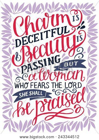 Hand Lettering Charm Is Deceitful And Beauty Is Passing, But A Woman, Who Fears The Lord, She Shall