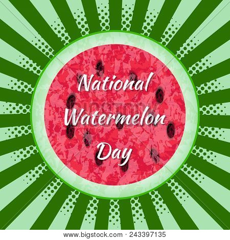 National Watermelon Day. 3 August. Concept Of A National Holiday. Watermelon Cut In Half. Background