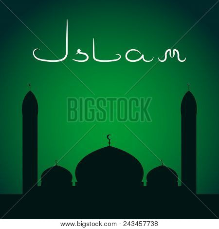 Islamic mosque silhouette and ISLAM inscription. Night sky background. Green toned. Vector illustration. poster