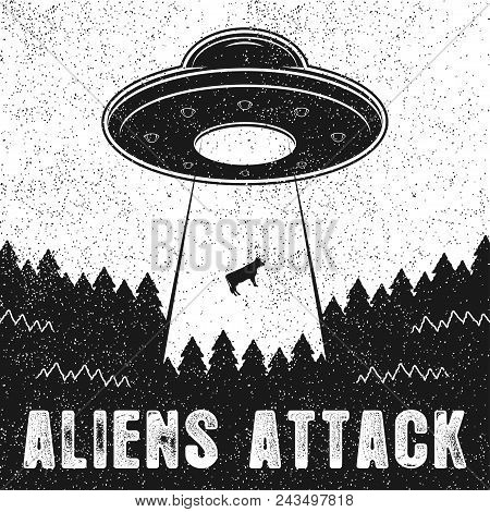 Ufo Abducts Cow. Vintage Illustration Of Aliens Attack With Spaceship And Ufo Light Ray To Earth. Ve