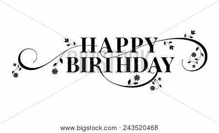 Happy Birthday Lettering Text Design Floral Decorative Style Of Calligraphy Card Hand