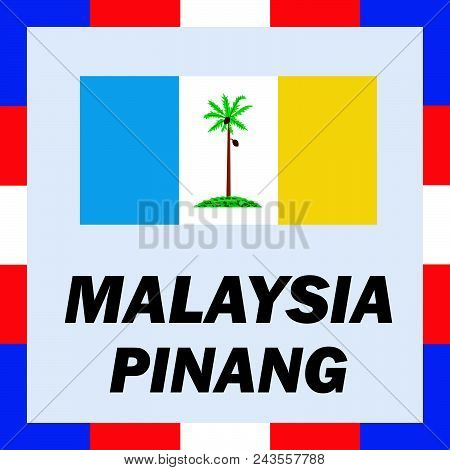 Official Ensigns, Flag And Coat Of Arm Of Malaysia - Pinang