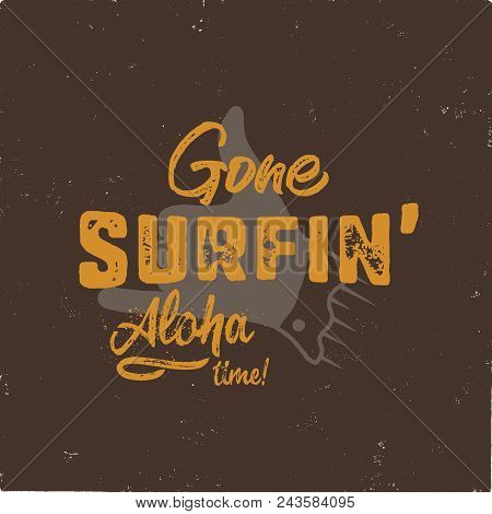 Vintage Hand Drawn Summer T-shirt. Gone Surfing - Aloha Time With Surf Old Motorcycle And Shaka Sign