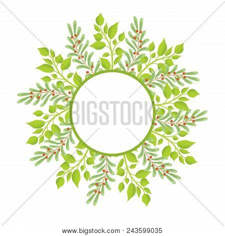 Wreath Frame With Place For Text With Green Branches Of Leaves And Berries, Deciduous Swamp Holly Sp
