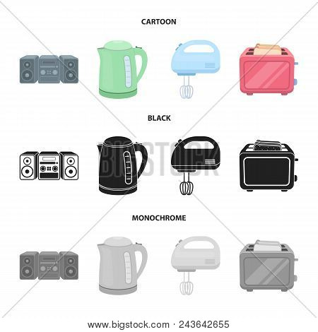 Electric Kettle, Music Center, Mixer, Toaster.household Set Collection Icons In Cartoon, Black, Mono