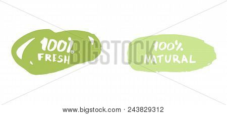 100% Fresh And 100% Natural Hand Drawn Vector Badges. Handwritten Logo Templates. Element For Graphi