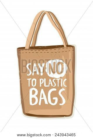 Textile Environmentally Friendly Reusable Shopping Bag Or Eco Shopper With Lettering Say No To Plast