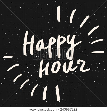 Happy Hour Calligraphy Phrase. Vector Hand Drawn Illustration. White Text On Black Chalkboard Backgr