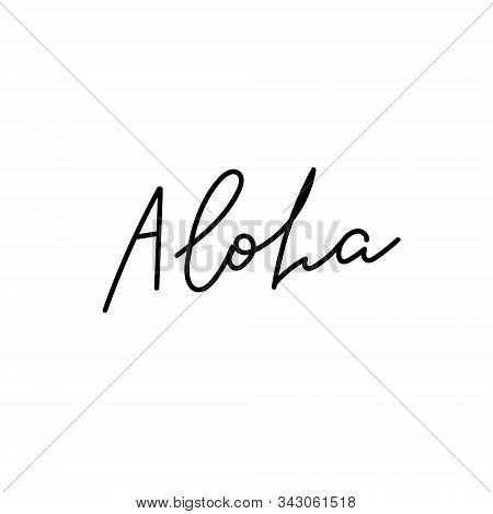 Aloha Hello Hawaii Quote Lettering. Calligraphy Inspiration Graphic Design Typography Element. Hand