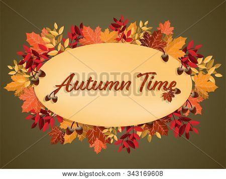 Autumn Background With Autumn Time Text On Autumn Leaves Frame. Vector Illustration Of Autumn Season