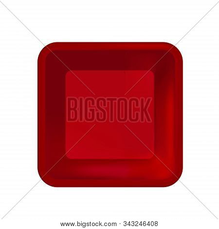 Mockup Red Realistic Plastic Food Container Without The Wrapper. Vector Square Blank Styrofoam Tray,