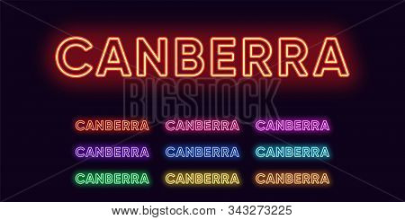 Neon Canberra Name, Capital City In Australia. Neon Text Of Canberra City. Vector Set Of Glowing Hea