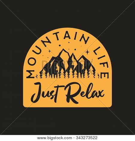 Vintage Camp Badge. Mountain Life Just Relax Text. Wanderlust Label Design. Mountain Life Text. Outd