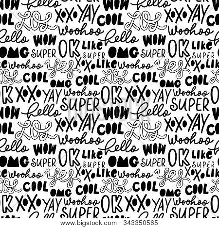 Slang Youth Word Vector Seamless Pattern. Black And White Ink Illustration Of Fun Trendy Doodle Lett