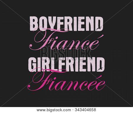 Happy Valentines Day Typography Logo Emblem. Boyfriend Fiance, Girlfriend Fiancee Text. Holiday Prin