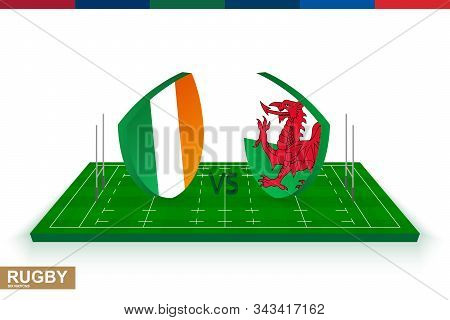 Rugby Team Ireland Vs Wales On Green Rugby Field, Ireland And Wales Team In Rugby Championship.