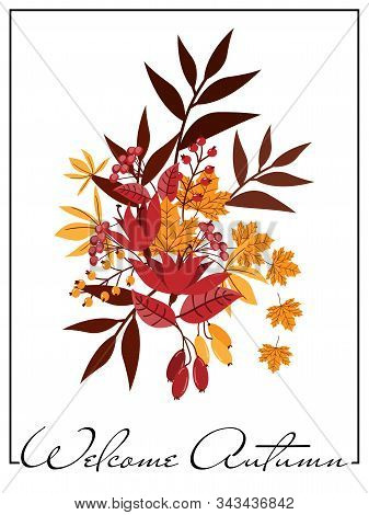 Autumn Background With Welcome Autumn Text With Autumn Leaves, Flower And Berries On White Backgroun