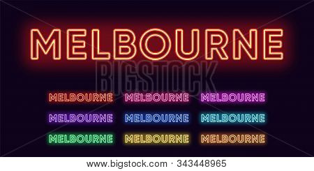 Neon Melbourne Name, City In Australia. Neon Text Of Melbourne City. Vector Set Of Glowing Headlines