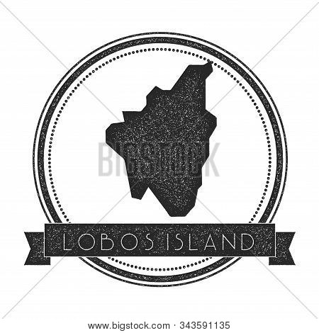 Lobos Island Map Stamp. Retro Distressed Insignia. Hipster Round Badge With Text Banner. Island Vect
