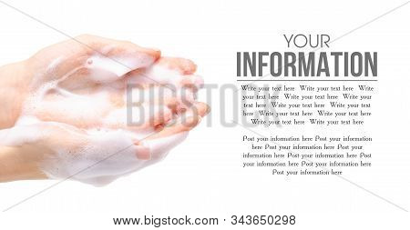 Soap Hands In The Foam Beauty Health On A White Background Isolation, Space For Text