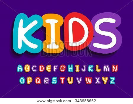 Kids Vector Letters Set. Funny Creative Bright Alphabet. Font For Baby Toys, Children Birthday, Baby
