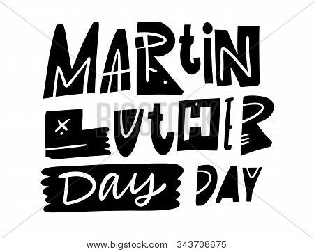 Martin Luther King Day. National Hloiday. Vector Illustration. Scandinavian Typography.