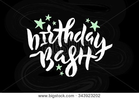 Vector Stock Illustration Of Birthday Bash Inscription With Mint Stars For Greeting Card, Invitation
