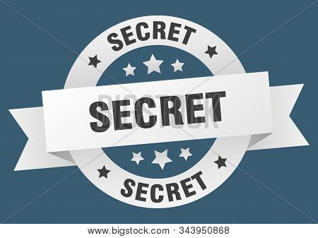 Secret Ribbon. Secret Round White Sign. Secret