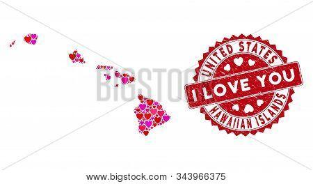 Love Mosaic Hawaiian Islands Map And Distressed Stamp Seal With I Love You Phrase. Hawaiian Islands