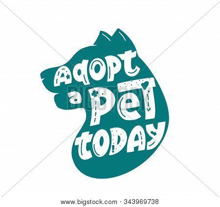 Veterinary Clinic Slogan Flat Vector Logo Design. Adopt Pet Today Motto On Dog Head Silhouette.
