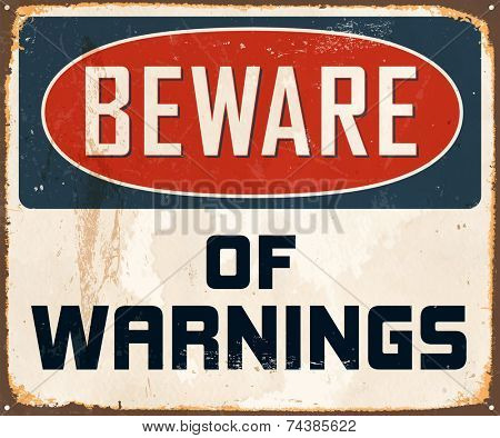 Vintage Metal Sign - Beware of Warnings - Vector EPS10. Grunge effects can be easily removed for a brand new, clean design. poster