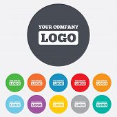 Logo sign icon. Place for logotype. Advertisement. Round colourful 11 buttons. Vector poster