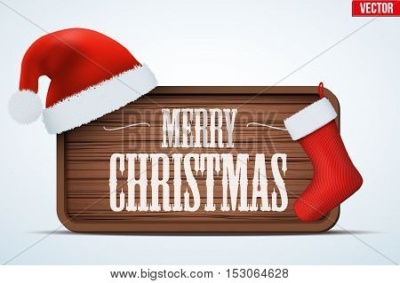 Christmas Greeting Board. Merry Christmas tag on wooden background with Santa hat and red sock. Winter Holiday Invitation and greeting card. Editable Vector illustration Isolated on white background.