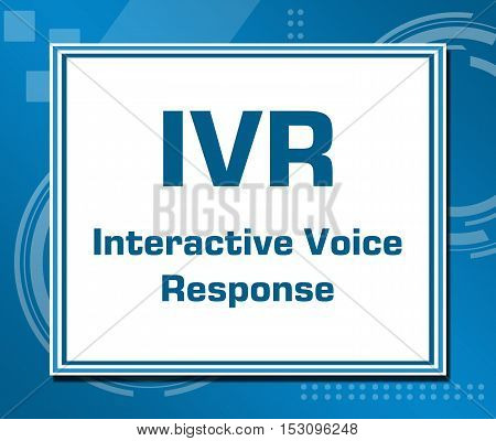IVR - Interactive voice response text written over blue abstract background.