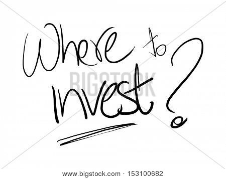 Where to invest writing on white paper