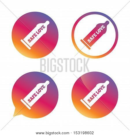 Condom safe sex sign icon. Barrier contraceptive symbol. Gradient buttons with flat icon. Speech bubble sign. Vector