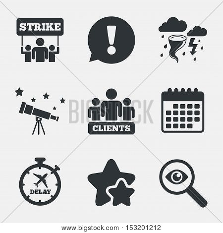 Strike icon. Storm bad weather and group of people signs. Delayed flight symbol. Attention, investigate and stars icons. Telescope and calendar signs. Vector