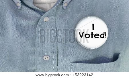 I Voted Button Pin Shirt Election Voter Politics Democracy 3d Illustration