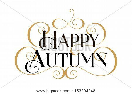Autumn, Happy Autumn, Happy Autumn card, Happy Autumn banner, Happy Autumn text, Happy Autumn vector, Autumn card, Autumn cards, Autumn invitation, Autumn banner, text Autumn, Autumn Art, Autumn Gold