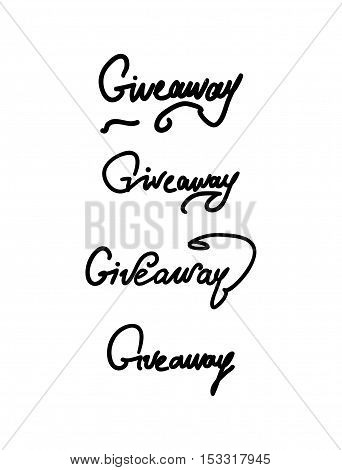 Giveaway.Hand drawn tee graphic. Typographic print poster. T shirt hand lettered calligraphic design.