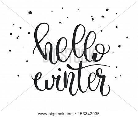 Hello Winter. Black and white hand lettering design. Brush lettering composition. Vector illustration