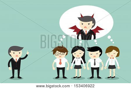 Business concept, Boss complain business people and they are thinking that boss is a devil. Vector illustration