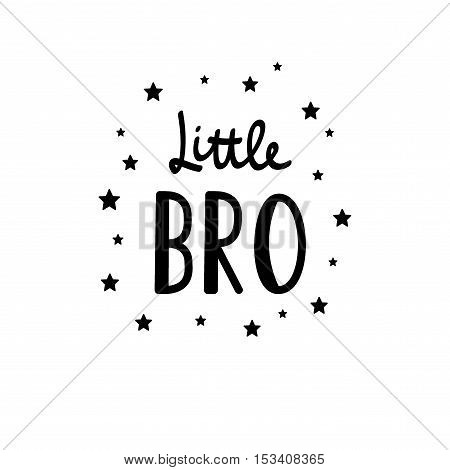 Vector Illustration Little Bro Lettering With Stars. Baby Emblem For Printing