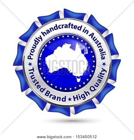 Proudly handcrafted in Australia, Trusted brand, High Quality - shiny label / icon for commerce business industry