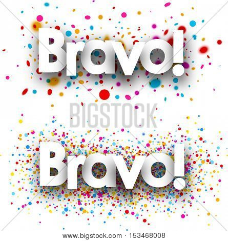Bravo paper banners set with color drops. Vector illustration.