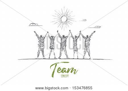 Vector hand drawn team concept sketch. Team of five people standing backwards and holding each others hands raised. Lettering Team concept